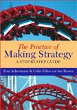 The Practice of Making Strategy 9780761944942