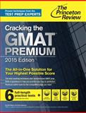 Cracking the GMAT Premium Edition with 6 Practice Tests 2015, Princeton Review, 0804124949