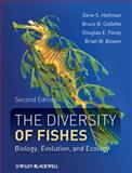 The Diversity of Fishes : Biology, Evolution, and Ecology, Helfman, Gene S. and Bowen, Brian W., 1405124946