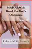 Marriage: Based on God's Ordinance, Elder Abel Ezeanya, 1492324949