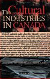 The Cultural Industries in Canada : Problems, Policies and Prospects, , 1550284940