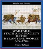 Warfare, State, and Society in the Byzantine World, 565-1204, Haldon, John F., 1857284941