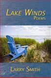 Lake Winds, Larry Smith, 1933964944