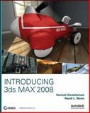 Introducing 3ds Max 2008, Dariush Derakhshani and Randi Lorene Munn, 0470184949