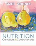 Nutrition : Concepts and Controversies, Sizer, Frances and Whitney, Ellie, 0538734949
