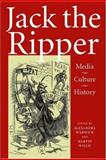 Jack the Ripper : Media, Culture, History, Alexandra Warwick, 0719074940