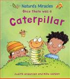 Once There Was a Caterpillar, Judith Anderson, 0764144944