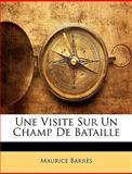 Une Visite Sur un Champ de Bataille, Maurice Barrès, 1146424949