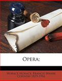 Opera;, Horace and Francis Warre Cornish, 1149494948