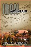 Iron Mountain, Michael Schoepf, 1467974943