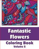 Fantastic Flowers Coloring Book, Various, 1492934941