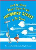 And to Think That I Saw It on Mulberry Street, Dr. Seuss, 0394944941