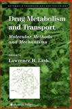 Drug Metabolism and Transport : Molecular Methods and Mechanisms, , 1617374946