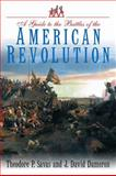A Guide to the Battles of the American Revolution, Theodore Savas and J. David Dameron, 1932714944