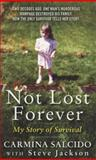 Not Lost Forever, Carmina Salcido and Steve Jackson, 006204494X