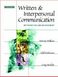 Written and Interpersonal Communication : Methods for Law Enforcement, Wallace, Harvey and Roberson, Cliff, 0130284947