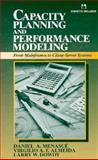 Capacity Planning and Performance Modeling : From Mainframes to Client-Server Systems, Menasce, Daniel A. and Almeida, Virgilio A., 0130354945