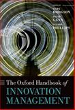 The Oxford Handbook of Innovation Management, Mark Dodgson, David M. Gann, Nelson Phillips, 019969494X