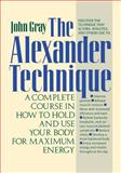 The Alexander Technique, John Gray, 0312064942