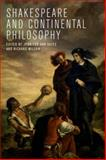 Shakespeare and Continental Philosophy, , 0748694943