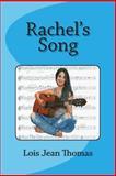 Rachel's Song, Lois Thomas, 0991074947
