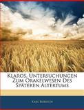 Klaros, Untersuchungen Zum Orakelwesen des Späteren Altertums, Karl Buresch, 1145344941