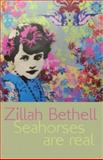 Seahorses Are Real, Bethell, Zillah, 1854114948
