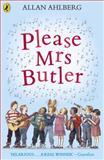 Please Mrs. Butler, Allan Ahlberg, 0140314946