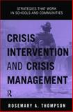 Crisis Intervention and Crisis Management, Rosemary A. Thompson, 0415944945