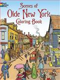 Scenes of Olde New York Coloring Book, Peter F. Copeland, 0486474941