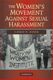 The Women's Movement Against Sexual Harassment, Baker, Carrie N., 0521704944