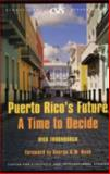 Puerto Rico's Future : A Time to Decide, Thornburgh, Dick, 0892064943