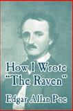 How I Wrote the Raven, Edgar Allan Poe, 141010494X