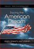 Saving the American Dream, Louis Hernandez, 1468554948