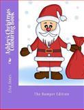 Ashley's Christmas Colouring Book, Lisa Jones, 1494364948