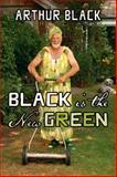 Black Is the New Green, Arthur Black, 1550174940