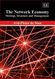 The Network Economy : Strategy, Structure and Management, MAN, DE and Man, Adr-Pieter de, 1843764946