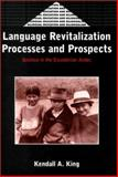 Language Revitalization Processes and Prospects : Quichua in the Ecuadorian Andes, King, Kendall A., 1853594946