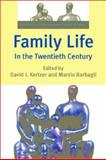 Family Life in the Twentieth Century Vol. 3 : The History of the European Family, , 0300094949