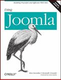 Using Joomla : Building Powerful and Efficient Web Sites, Severdia, Ron and Crowder, Kenneth, 0596804946