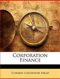 Corporation Finance, Edward Sherwood Mead, 1146174942
