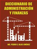 Diccionario de AdministracióN y Finanzas, Ma. Pedro E. Blas JiméNez, 1463354940