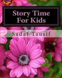 Story Time for Kids, Sadaf Tausif, 1497324947