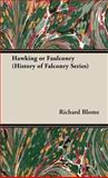 Hawking or Faulconry (History of Falconr, Richard Blome, 1905124945