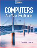Computers Are Your Future Complete, Catherine Laberta, 0132544946