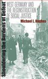 Shouldering the Burdens of Defeat, Michael L. Hughes, 0807824941