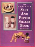 The Complete Salt and Pepper Shaker Book, Mike Schneider, 0887404944
