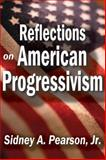 Reflections on American Progressivism, Pearson, Sidney A., Jr., 1412854946