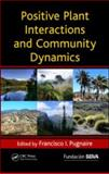 Positive Plant Interactions and Community Dynamics, , 1439824940