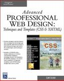 Advanced Professional Web Design : Techniques and Templates, CSS and XHTML, Clint (Clint Eccher) Eccher, 1584504943